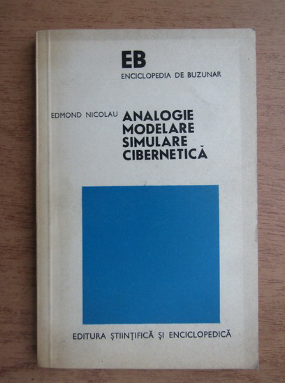 Anticariat: Edmond Nicolau - Analogie, modelare, simulare, cibernetica