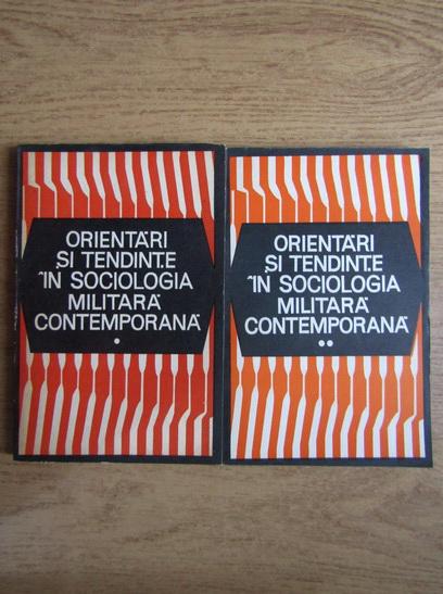 Anticariat: Orientari si tendinte in sociologia militara contemporana (2 volume)