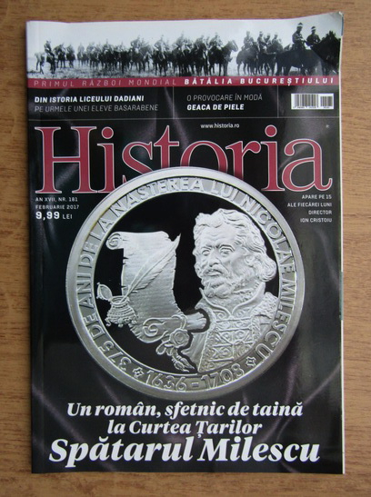 Anticariat: Revista Historia. Un roman, sfetnic de taina la Curtea Tarilor. Spatarul Milescu. Anul XVII, nr. 181, februarie 2017