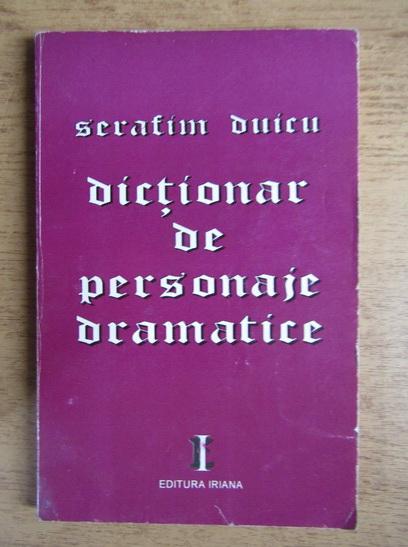 Anticariat: Serafim Duicu - Dictionar de personaje dramatice