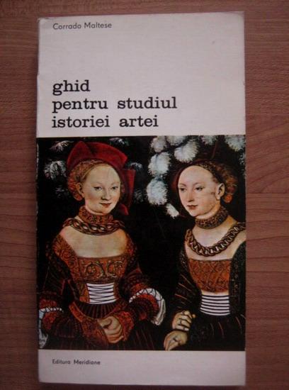Anticariat: Corrado Maltese - Ghid pentru studiul istoriei artei