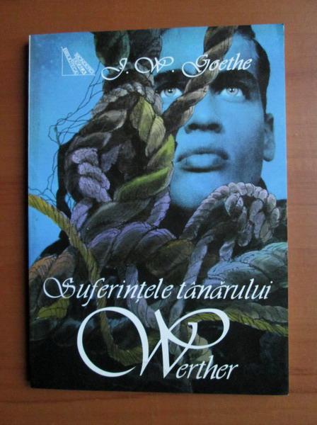 Anticariat: Goethe - Suferintele tanarului Werther