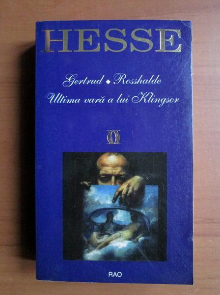 Anticariat: Hermann Hesse - Gertrud. Rosshalde. Ultima vara a lui Klingsor