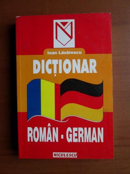 Anticariat: Ioan Lazarescu - Dictionar Roman-German