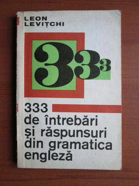 Anticariat: Leon Levitchi - 333 de intrebari si raspunsuri din gramatica engleza