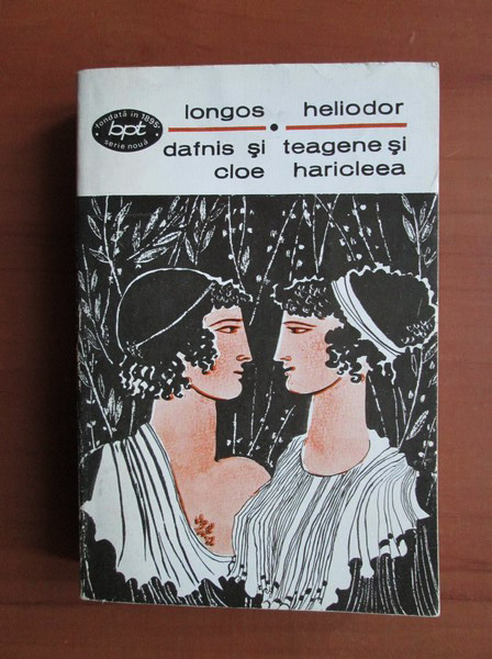 Anticariat: Longos - Dafnis si Cloe / Heliodor - Teagene si Haricleea
