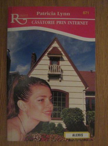 Anticariat: Patricia Lynn - Casatorie prin internet