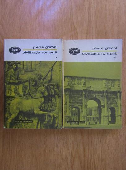 Anticariat: Pierre Grimal - Civilizatia romana (2 volume)