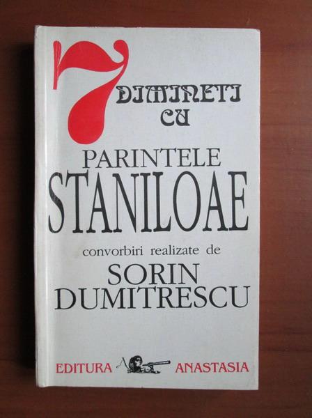 Anticariat: Sorin Dumitrescu - 7 dimineti cu parintele Staniloae