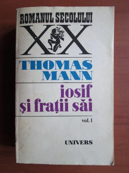 Anticariat: Thomas Mann - Iosif si fratii sai (volumul 1)