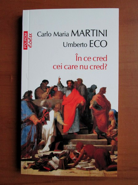 Anticariat: Umberto Eco - In ce cred cei care nu cred? (Top 10+)
