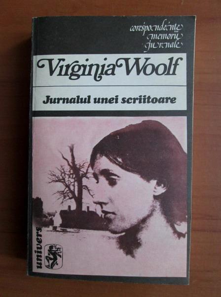 Anticariat: Virginia Woolf - Jurnalul unei scriitoare