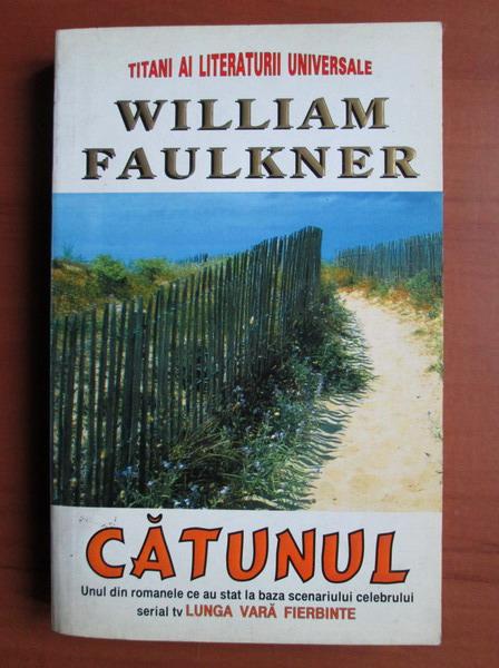 Anticariat: William Faulkner - Catunul