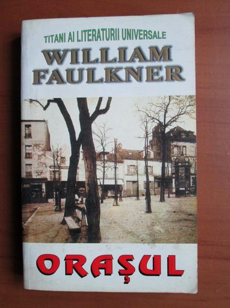 Anticariat: William Faulkner - Orasul