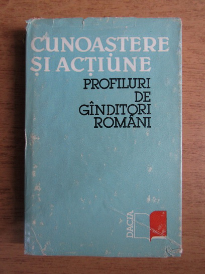 Anticariat: Andrei Marga - Cunoastere si actiune. Profiluri de ganditori romani