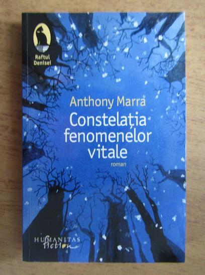 Anticariat: Anthony Marra - Constelatia fenomenelor vitale