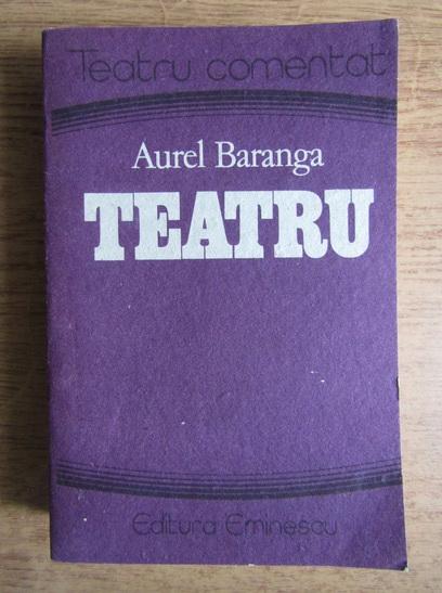 Anticariat: Aurel Baranga - Teatru