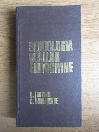 Anticariat: Barbu Ionescu, Constantin Dumitrache - Semiologia bolilor endocrine