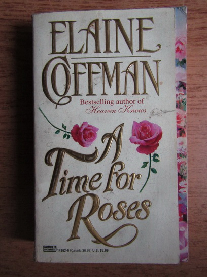 Anticariat: Elaine Coffman - A time for roses