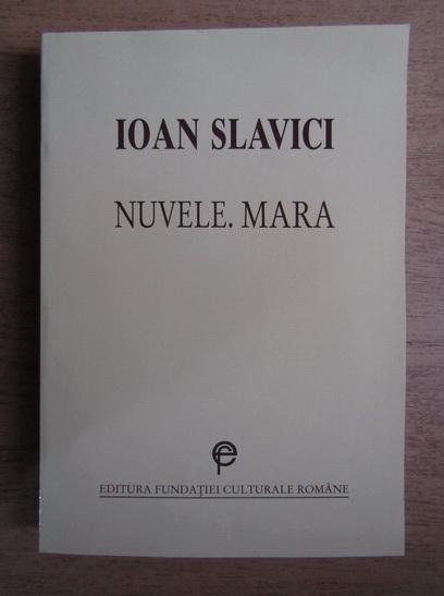 Anticariat: Ioan Slavici - Nuvele. Mara