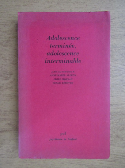Anticariat: Anne Marie Alleon - Adolescence terminee, adolescence interminable