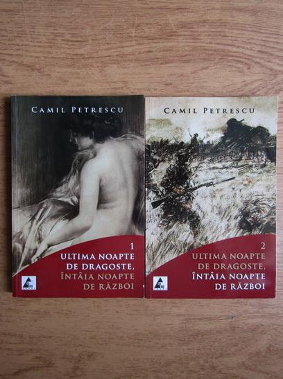 Anticariat: Camil Petrescu - Ultima noapte de dragoste, intaia noapte de razboi (volumele 1, 2)