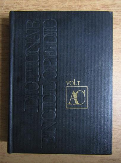 Anticariat: Dictionar Enciclopedic, A-C (volumul 1)