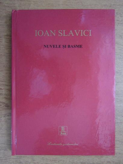 Anticariat: Ioan Slavici - Nuvele si basme
