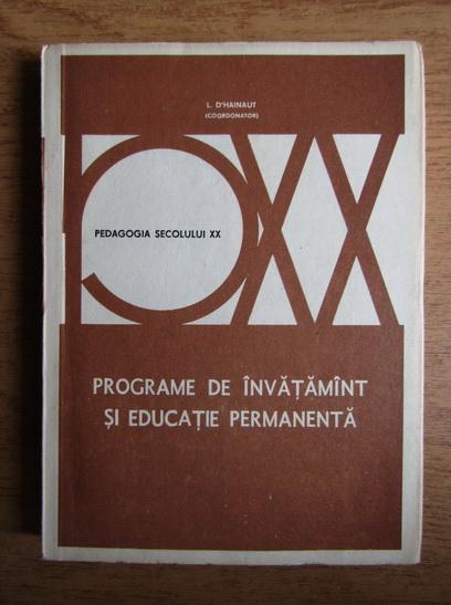 Anticariat: L. DHainaut - Programe de invatamant si educatie permanenta