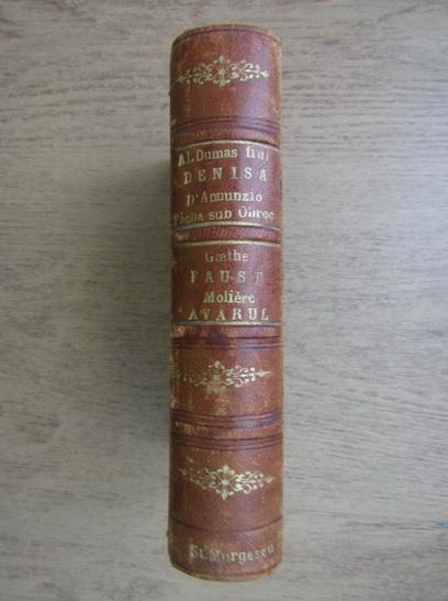 Anticariat: Alexandre Dumas Fiul, Goethe - Denisa. Faust (2 volume coligate, 1909)