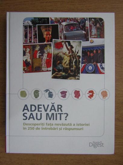 Anticariat: Holger Sonnabend - Adevar sau mit? Descoperiti fata nevazuta a istoriei in 250 de intrebari si raspunsuri