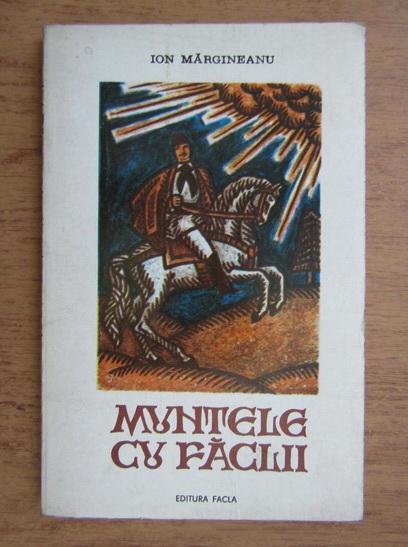 Anticariat: Ion Margineanu - Muntele cu faclii