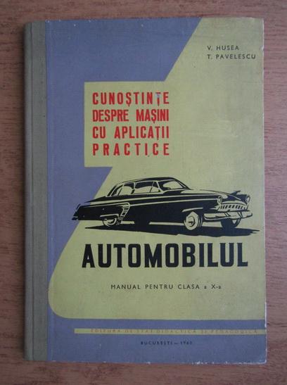 Anticariat: V. Husea - Cunostinte despre masini cu aplicatii practice, manual pentru clasa a X-a