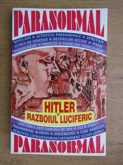 Anticariat: Jean Prieur - Hitler si razboiul luciferic