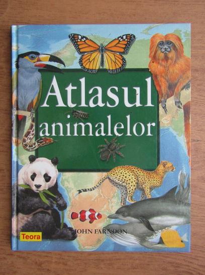 Anticariat: John Farndon - Atlasul animalelor