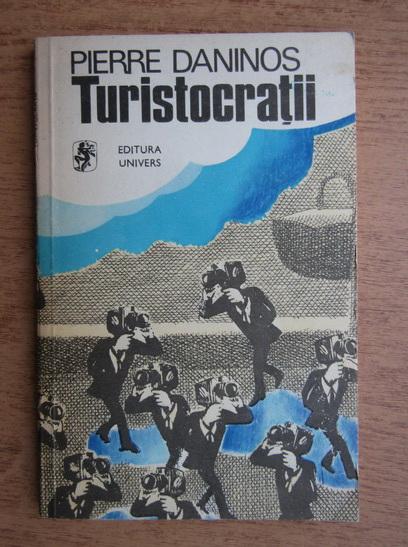 Anticariat: Pierre Daninos - Turistocratii
