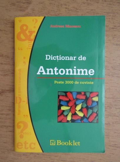 Anticariat: Andreea Bancescu - Dictionar de antonime