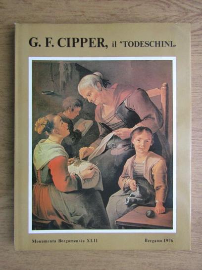 Anticariat: G. F. Cipper, il Todeschini e la pittura di genere