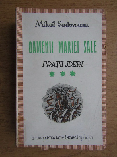 Anticariat: Mihail Sadoveanu - Oamenii mariei sale. Fratii Jderi (volumul 3, 1942)