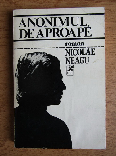 Anticariat: Nicolae Neagu - Anonimul, de-aproape
