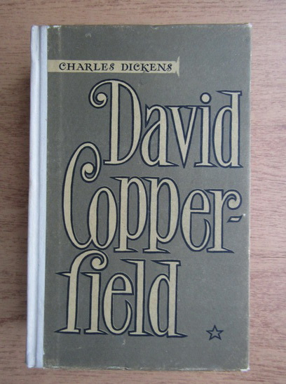 Anticariat: Charles Dickens - David Copperfield (volumul 1)