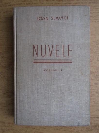 Anticariat: Ioan Slavici - Nuvele (volumul 1, 1940)