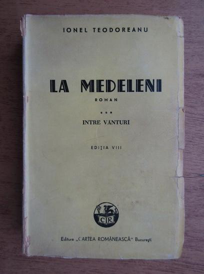 Anticariat: Ionel Teodoreanu - La Medeleni (volumul 3, 1945)