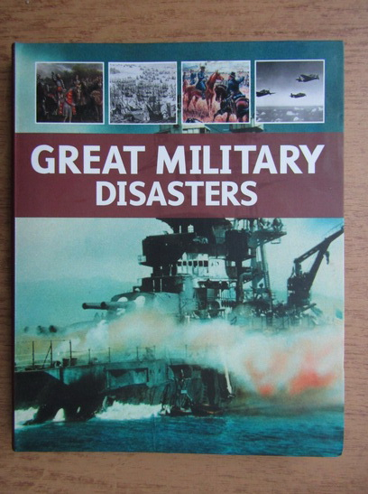 Anticariat: Great military disasters