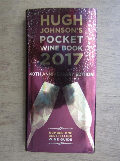 Anticariat: Hugh Johnson - Pocket wine book 2017