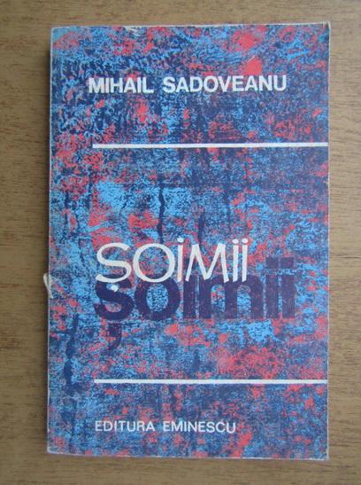 Anticariat: Mihail Sadoveanu - Soimii
