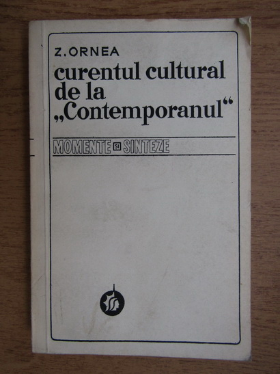Anticariat: Zigu Ornea - Curentul cultural de la Contemporanul