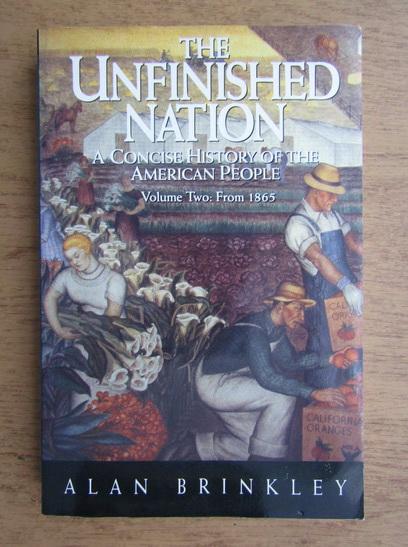 Anticariat: Alan Brinkley - The unfinished nation