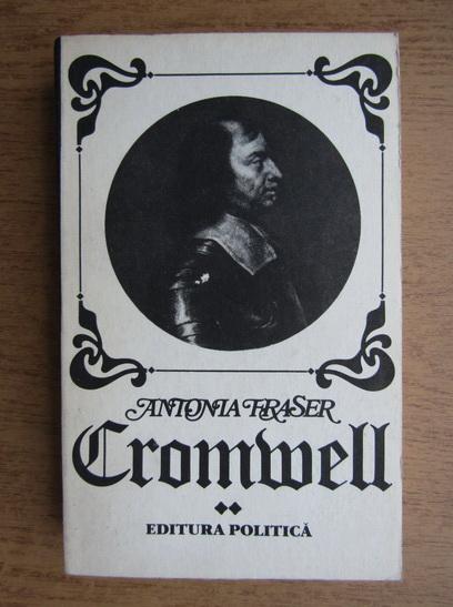 Anticariat: Antonia Fraser - Cromwell (volumul 2)