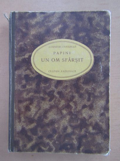 Anticariat: Giovanni Papini - Un om sfarsit (1923)